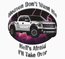 Ford F-150 Truck Heaven Don't Want Me by hotcarshirts