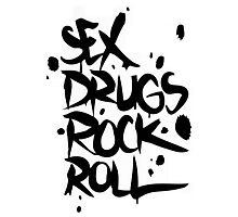Sex drugs rock n' roll Photographic Print