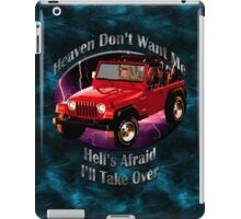 Jeep Wrangler Heaven Don't Want Me iPad Case/Skin