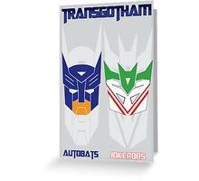 Batman and Transformers - TransGohtam Greeting Card