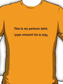 This is my parkour shirt. T-Shirt