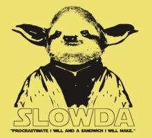 "Slowda ""Procrastinate I will and a sandwich I will make.."" by Rob Price"