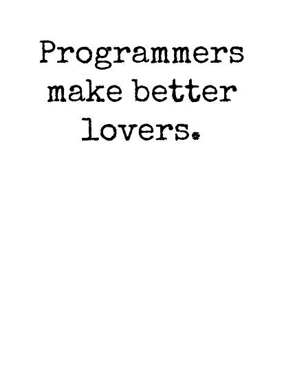 Programmers Make Better Lovers by Bundjum