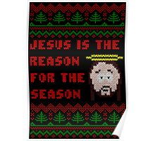 Jesus is The Reason for The Season Ugly Christmas Sweater Poster