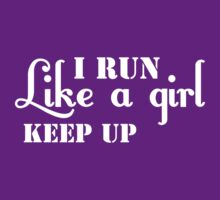 I Run Like A Girl, Keep Up (white ink) Workout Tee. Crossfit Tee. Exercise Tee. Weightlifting Tee. Running Tee. Fitness by Max Effort