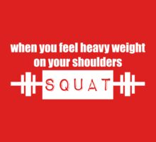 When You Feel Heavy Weight On Your Sholder, Squat (white ink) Workout Tee. Crossfit Tee. Exercise Tee. Weightlifting Tee. Running Tee. Fitness by Max Effort