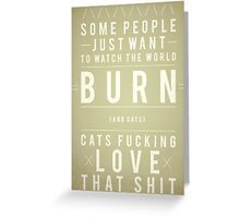 Burn Greeting Card