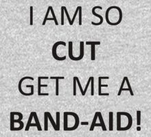 So Cut Get Me A Band-Aid by rav9000