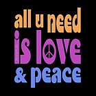 all u need is love & peace - love, peace, rescue, animal rights, vegan by fuxart