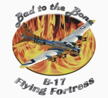 B-17 Flying Fortress Bad To The Bone by hotcarshirts