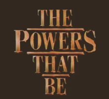 The Powers that Be by BSRs