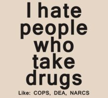 I hate people who take drugs by artemisd
