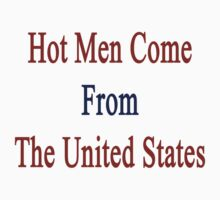 Hot Men Come From The United States  by supernova23