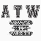 Wilfred - ATW, Always Trust Wilfred by TheFinalDonut