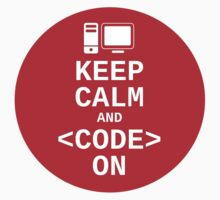 Developer? Keep Calm and Code On by Albert Fajarito