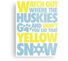 Watch out where the huskies go and don't you eat that yellow snow! Metal Print