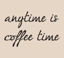 Anytime Is Coffee Time by BrightDesign
