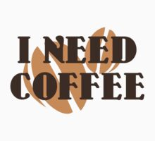 I Need Coffee by BrightDesign