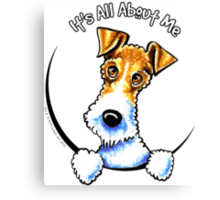 Wire Fox Terrier : Its All About Me Canvas Print