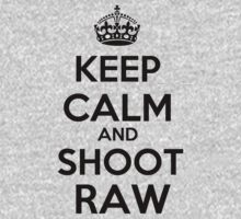 Keep calm and shoot raw by Richie91