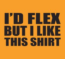 I'd Flex But I Like This Shirt T-Shirt Funny Workout TEE Crossfit Fitness Gym by Max Effort