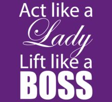 Act Like A Lady, Lift Like A Boss (white ink) Workout Tee. Crossfit Tee. Exercise Tee. Weightlifting Tee. Running Tee. Fitness by Max Effort