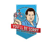 You'll Be Sorry Pee Wee Herman! Photographic Print