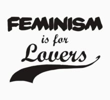 Feminism is for Lovers by rydrahuang