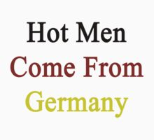 Hot Men Come From Germany  by supernova23