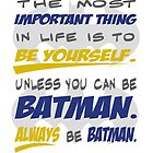 Always Be Batman by Denise Giffin