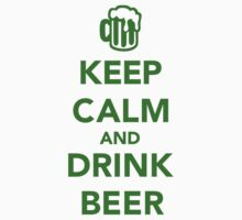 Keep calm and drink beer St. Patricks day by Designzz