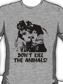 Don't Kill The Animals! T-Shirt