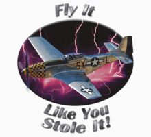 P-51 Mustang Fly It Like You Stole It by hotcarshirts