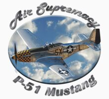 P-51 Mustang Air Supremacy by hotcarshirts