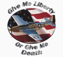 P-51 Mustang Give Me Liberty by hotcarshirts