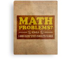 Math Problems Hotline Cool Funny Math Poster Metal Print