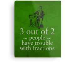 Fractions Math Humor Pun Nerd Poster Metal Print