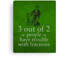 Fractions Math Humor Pun Nerd Poster Canvas Print