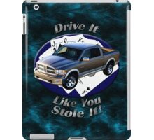 Dodge Ram Truck Drive It Like You Stole It iPad Case/Skin