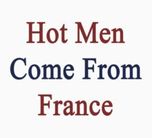 Hot Men Come From France  by supernova23