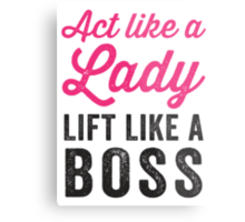 Act Like A Lady Lift Like A Boss (Black) Metal Print