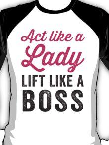 Act Like A Lady Lift Like A Boss (Black) T-Shirt