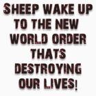 Sheep wake up to the new world order! by creativedesignz