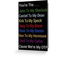 We're My OTP Greeting Card