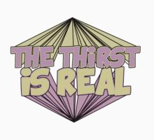 The Thirst is Real by dreamerclothing
