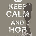 Keep Calm and Hop Along by MaggieGrace