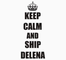 keep calm and ship Delena by paynemyheart