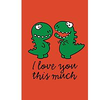 I love you this much (T-Rex) Photographic Print