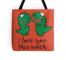 I love you this much (T-Rex) Tote Bag