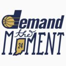 """Paul George says, """"Demand the moment"""" by pg-flow"""